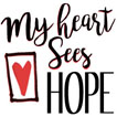 My Heart Sees Hope